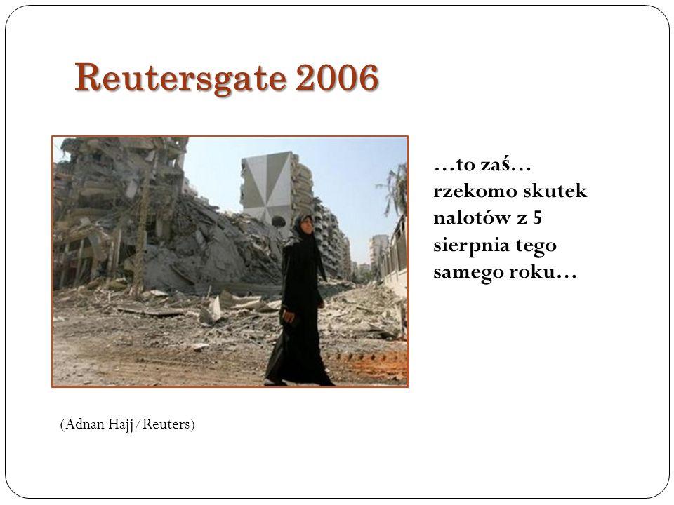 Reutersgate 2006 …to zaś… rzekomo skutek nalotów z 5 sierpnia tego samego roku… (Adnan Hajj/Reuters)