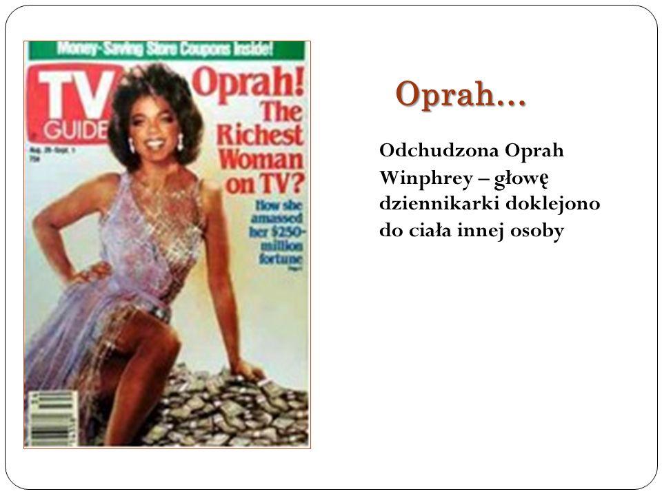 Oprah… Odchudzona Oprah Winphrey – głowę dziennikarki doklejono do ciała innej osoby