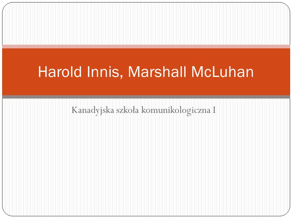 Harold Innis, Marshall McLuhan