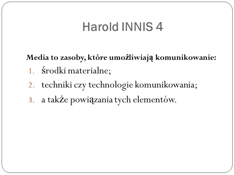 Harold INNIS 4 środki materialne;