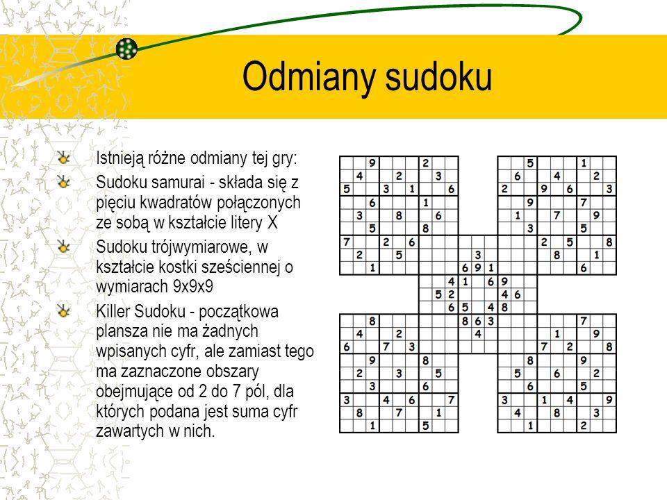 Odmiany sudoku Istnieją różne odmiany tej gry: