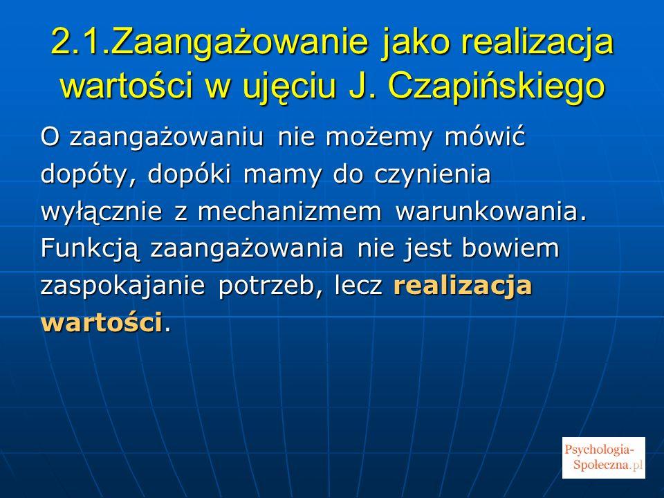 2.1.Zaangażowanie jako realizacja wartości w ujęciu J. Czapińskiego