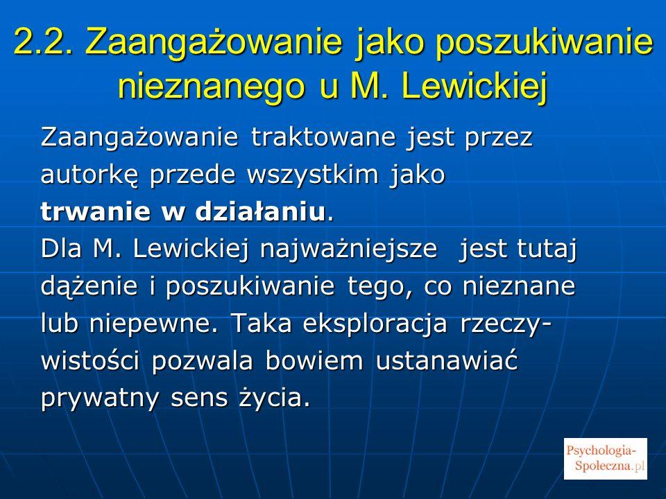 2.2. Zaangażowanie jako poszukiwanie nieznanego u M. Lewickiej