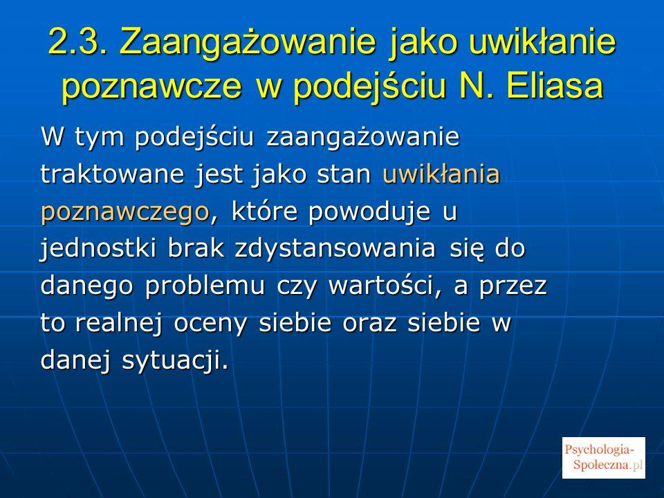 2.3. Zaangażowanie jako uwikłanie poznawcze w podejściu N. Eliasa