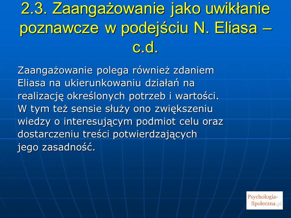 2. 3. Zaangażowanie jako uwikłanie poznawcze w podejściu N. Eliasa – c