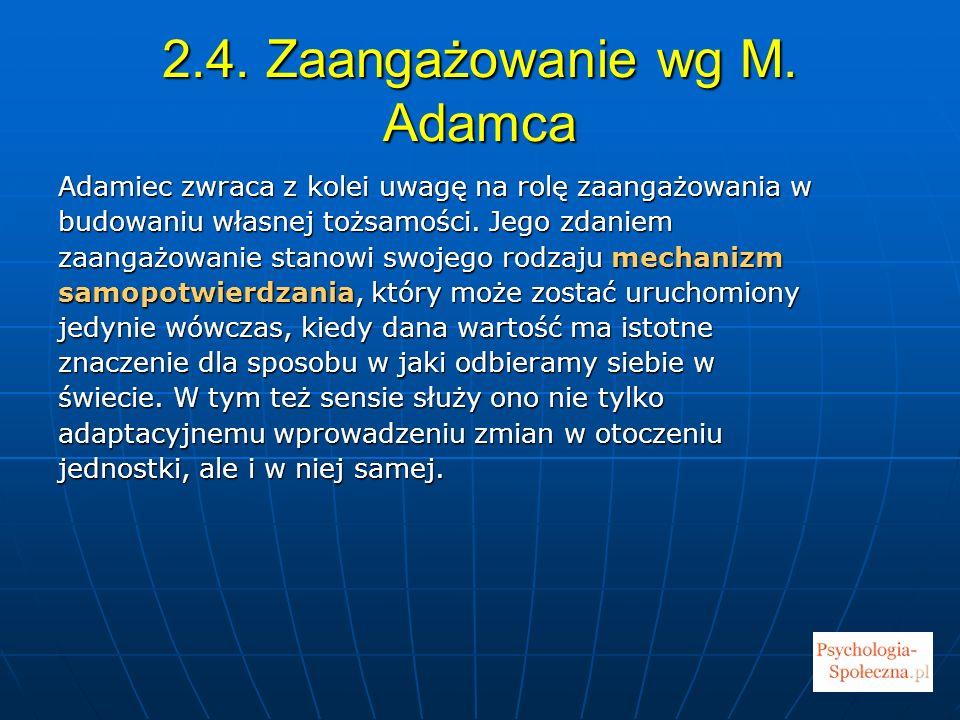 2.4. Zaangażowanie wg M. Adamca