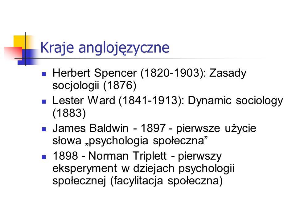 Kraje anglojęzyczne Herbert Spencer (1820-1903): Zasady socjologii (1876) Lester Ward (1841-1913): Dynamic sociology (1883)