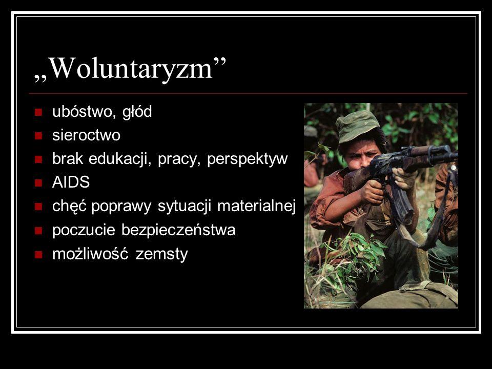 """""""Woluntaryzm możliwość zemsty ubóstwo, głód sieroctwo"""
