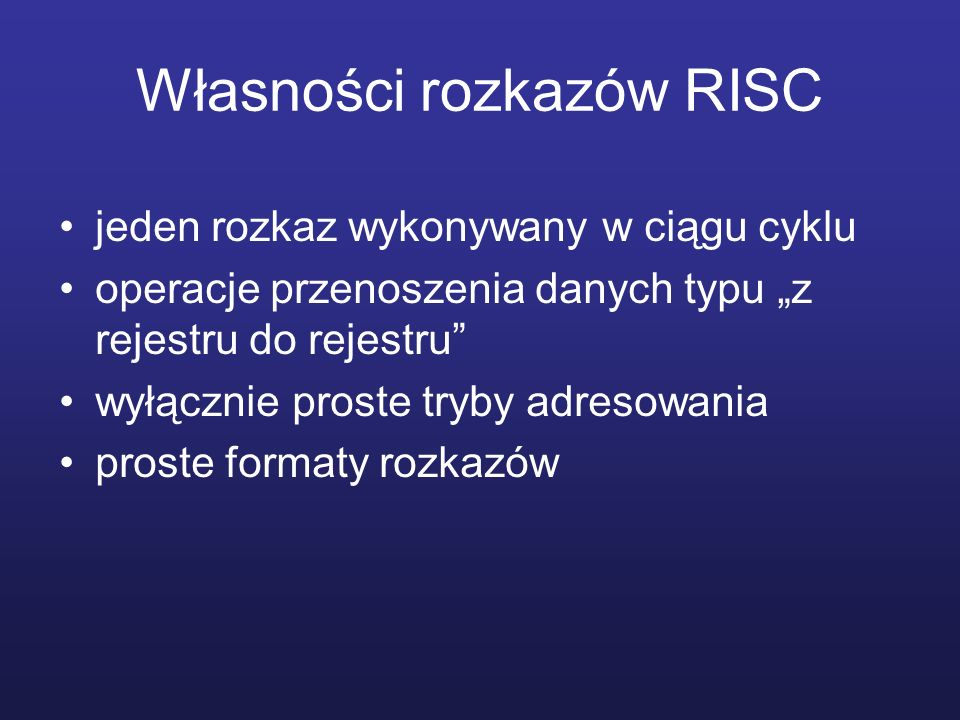 Własności rozkazów RISC