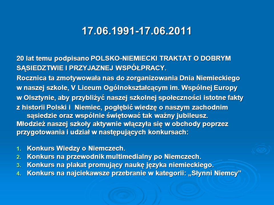 17.06.1991-17.06.2011 20 lat temu podpisano POLSKO-NIEMIECKI TRAKTAT O DOBRYM. SĄSIEDZTWIE I PRZYJAZNEJ WSPÓŁPRACY.