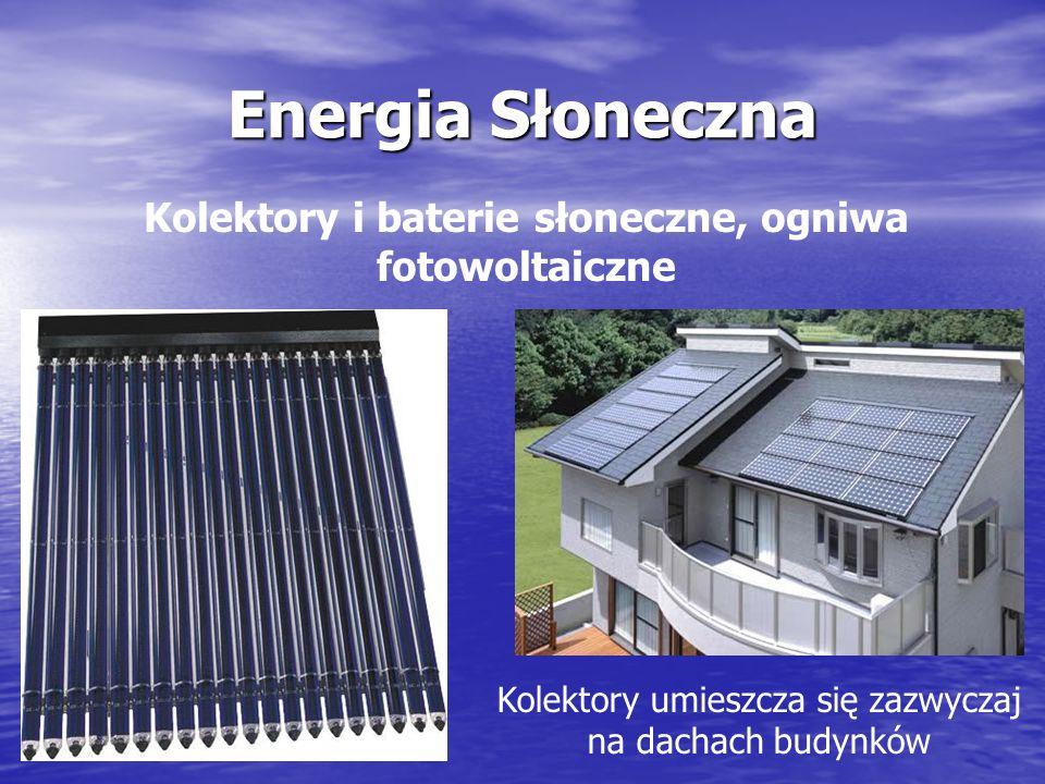 Kolektory i baterie słoneczne, ogniwa fotowoltaiczne