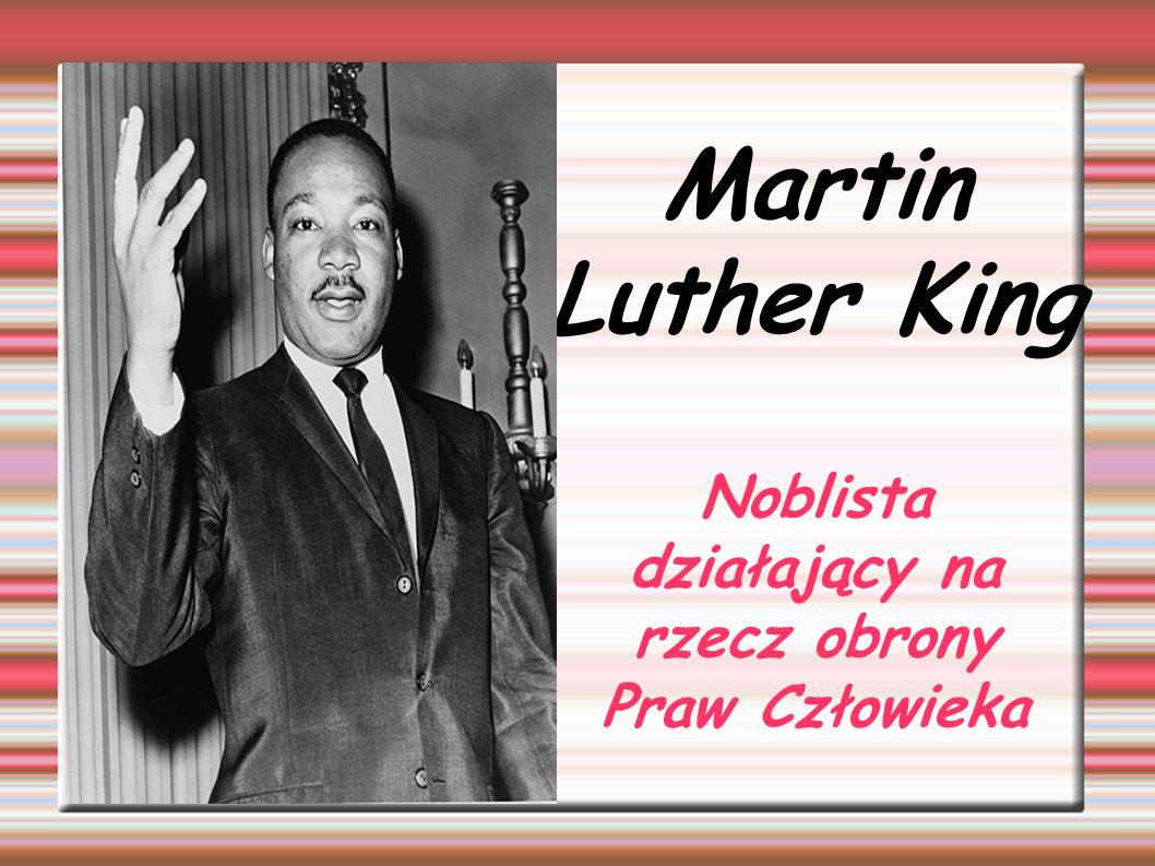 Martin Luther King Noblista działający na rzecz obrony Praw Człowieka