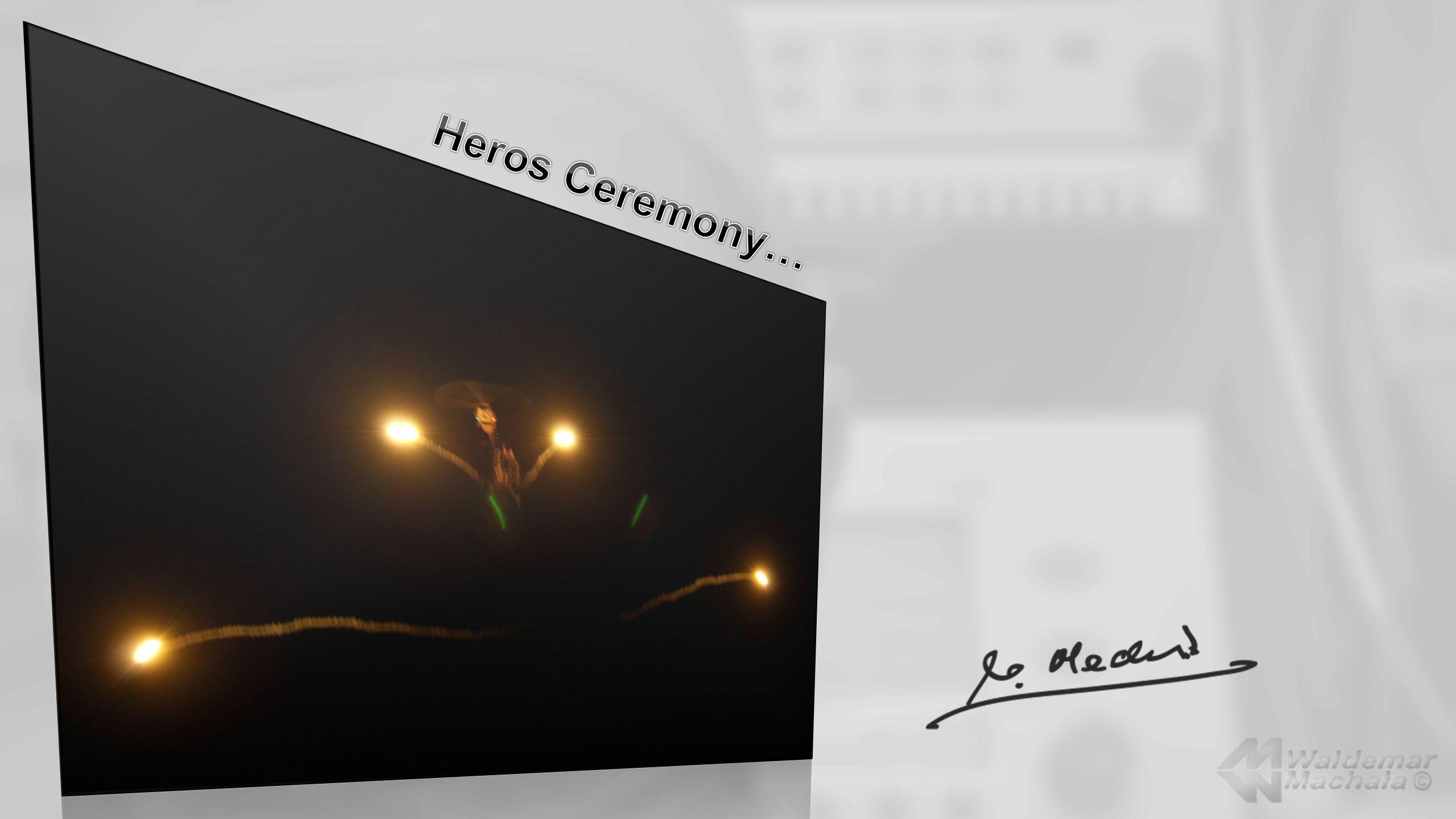 Heros Ceremony…