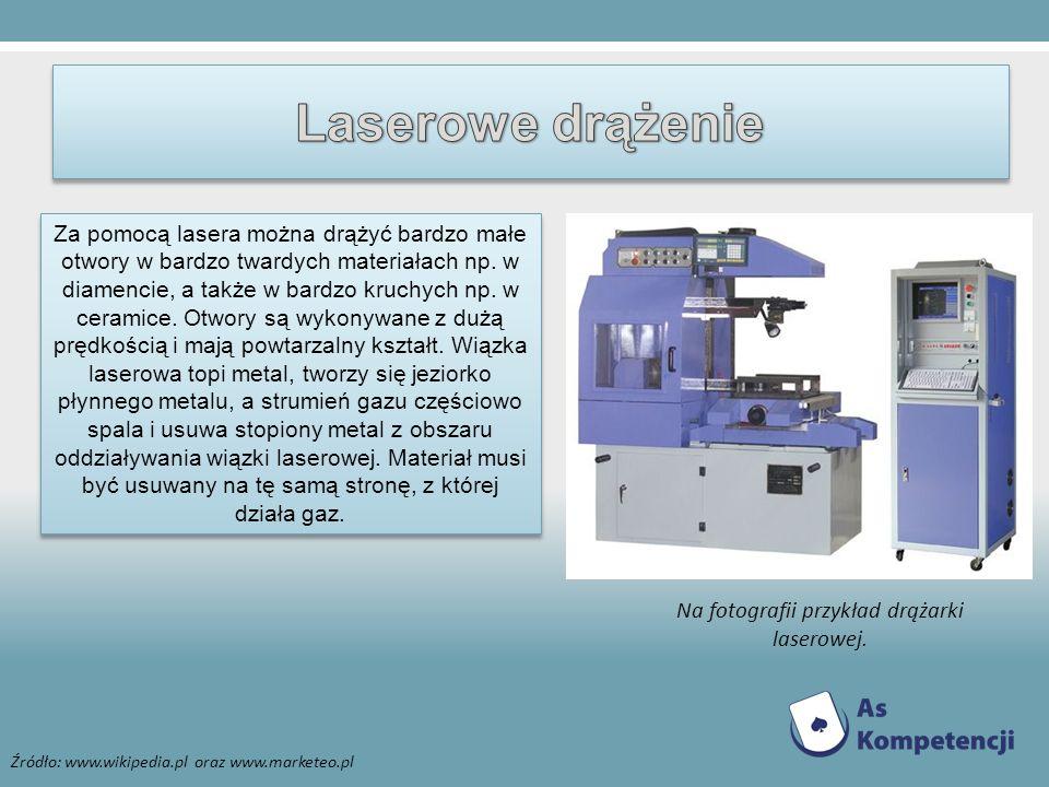 Na fotografii przykład drążarki laserowej.