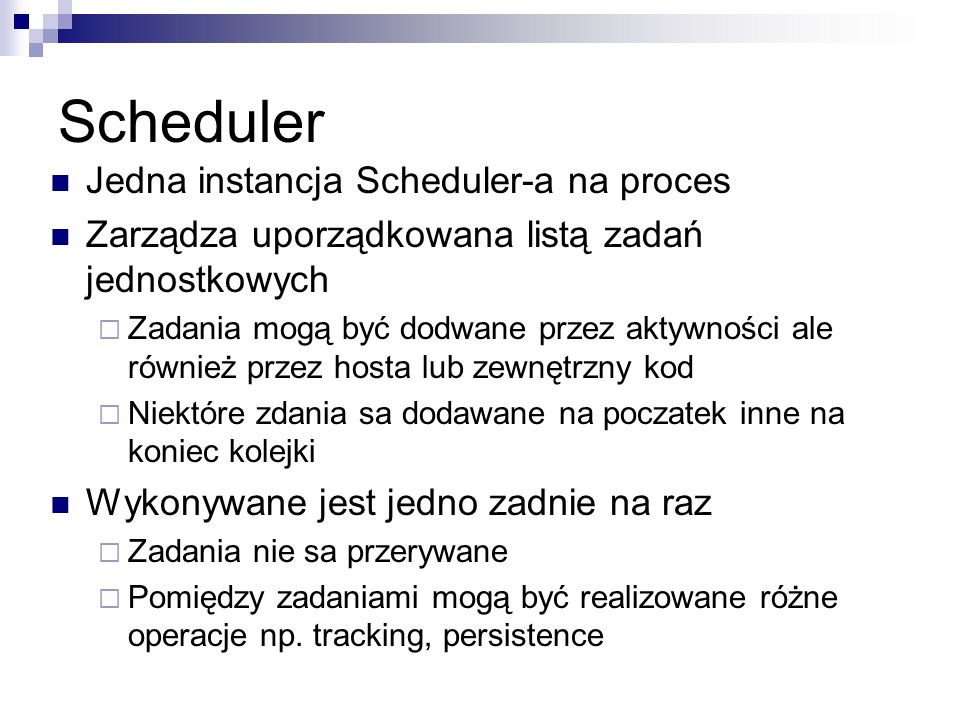 Scheduler Jedna instancja Scheduler-a na proces