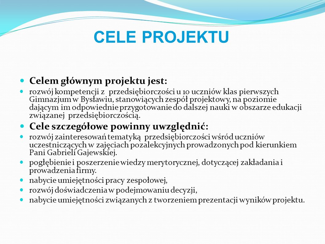 CELE PROJEKTU Celem głównym projektu jest: