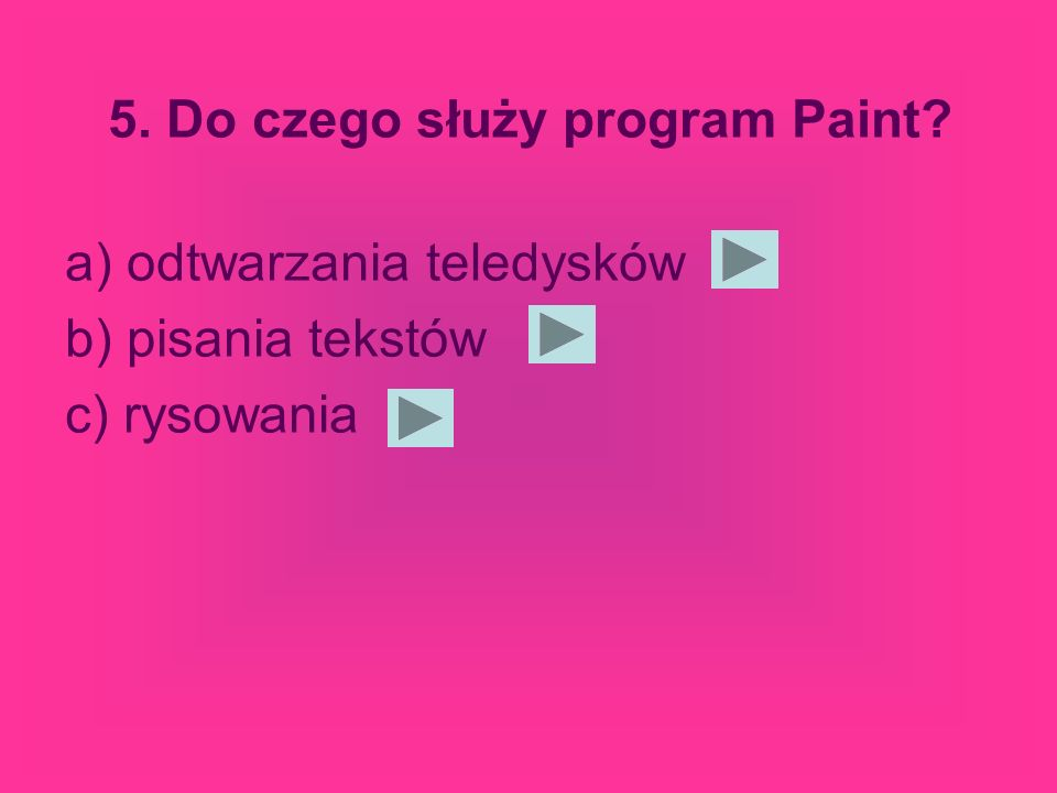 5. Do czego służy program Paint