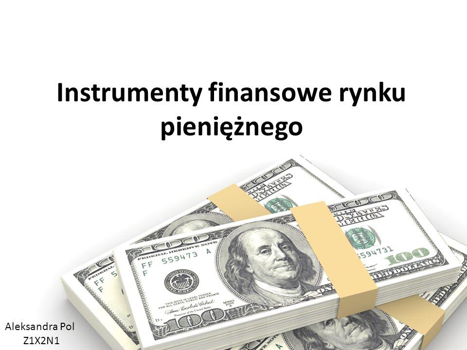 Instrumenty finansowe rynku pieniężnego