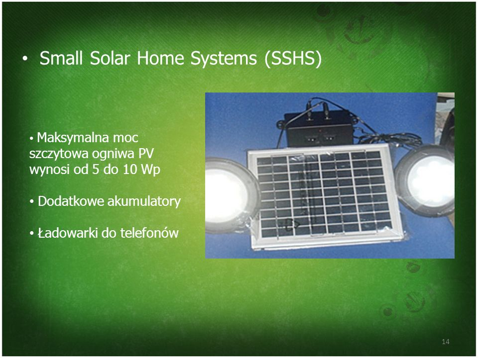 Small Solar Home Systems (SSHS)