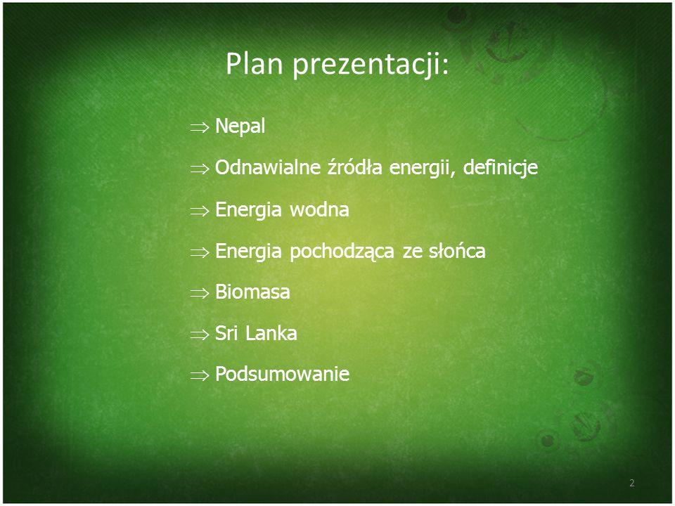 Plan prezentacji: Nepal Odnawialne źródła energii, definicje