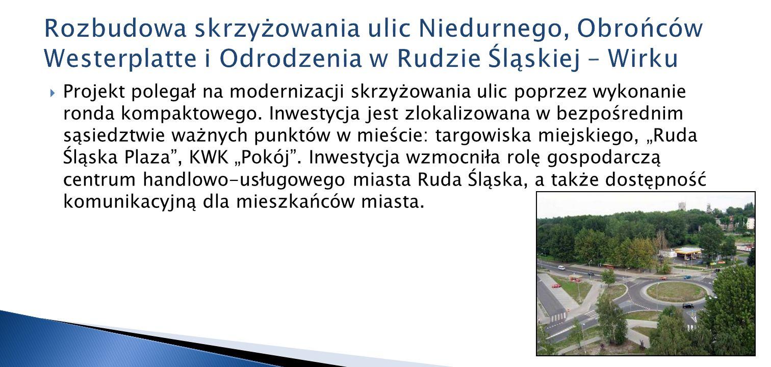 Rozbudowa skrzyżowania ulic Niedurnego, Obrońców Westerplatte i Odrodzenia w Rudzie Śląskiej – Wirku