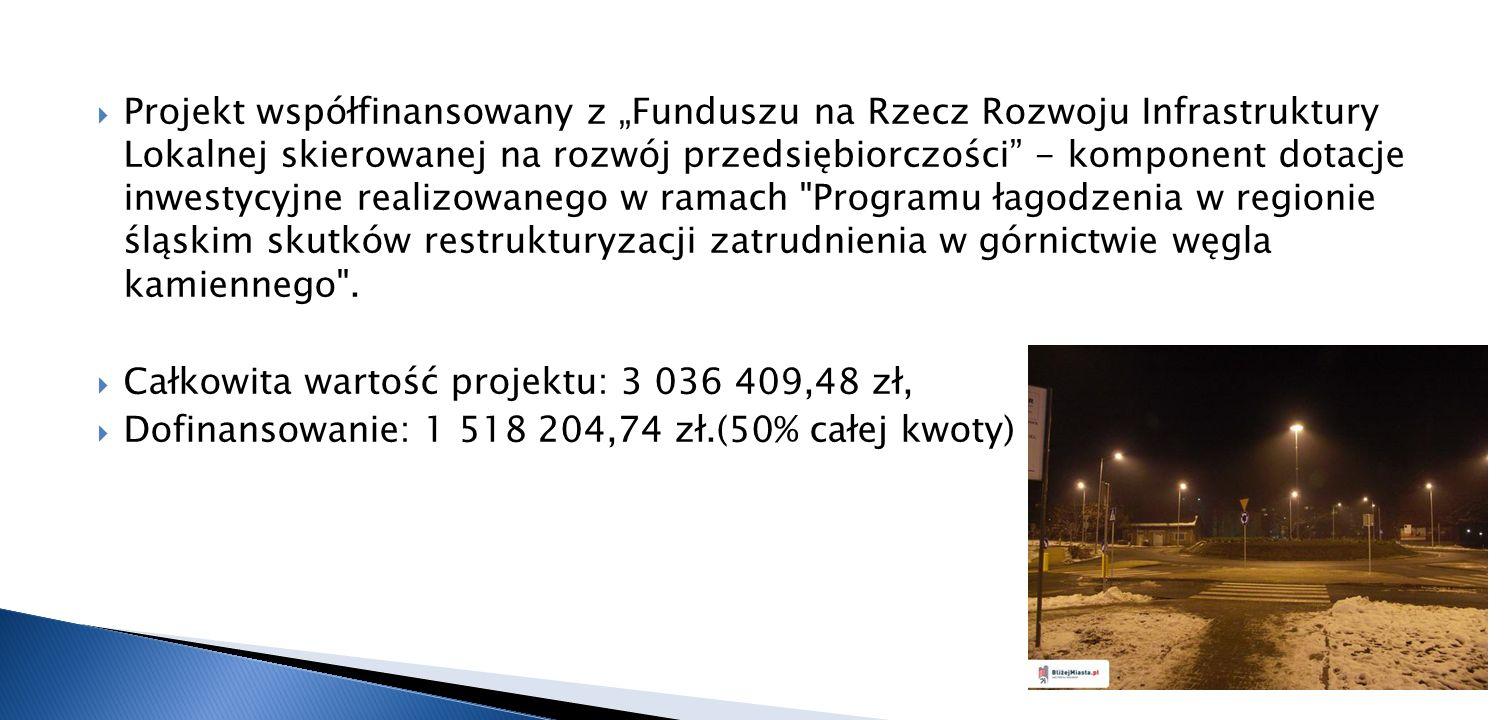 """Projekt współfinansowany z """"Funduszu na Rzecz Rozwoju Infrastruktury Lokalnej skierowanej na rozwój przedsiębiorczości - komponent dotacje inwestycyjne realizowanego w ramach Programu łagodzenia w regionie śląskim skutków restrukturyzacji zatrudnienia w górnictwie węgla kamiennego ."""