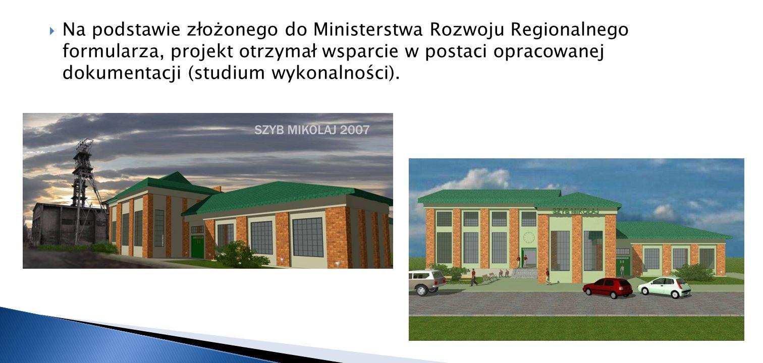 Na podstawie złożonego do Ministerstwa Rozwoju Regionalnego formularza, projekt otrzymał wsparcie w postaci opracowanej dokumentacji (studium wykonalności).