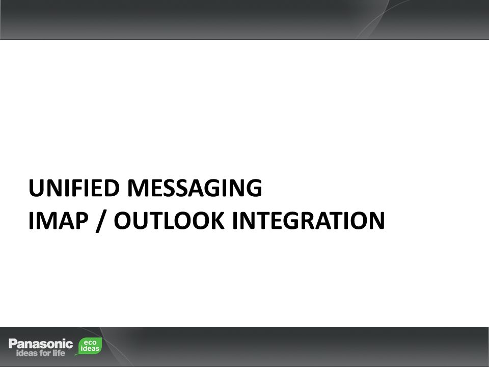 Unified Messaging IMAP / Outlook Integration
