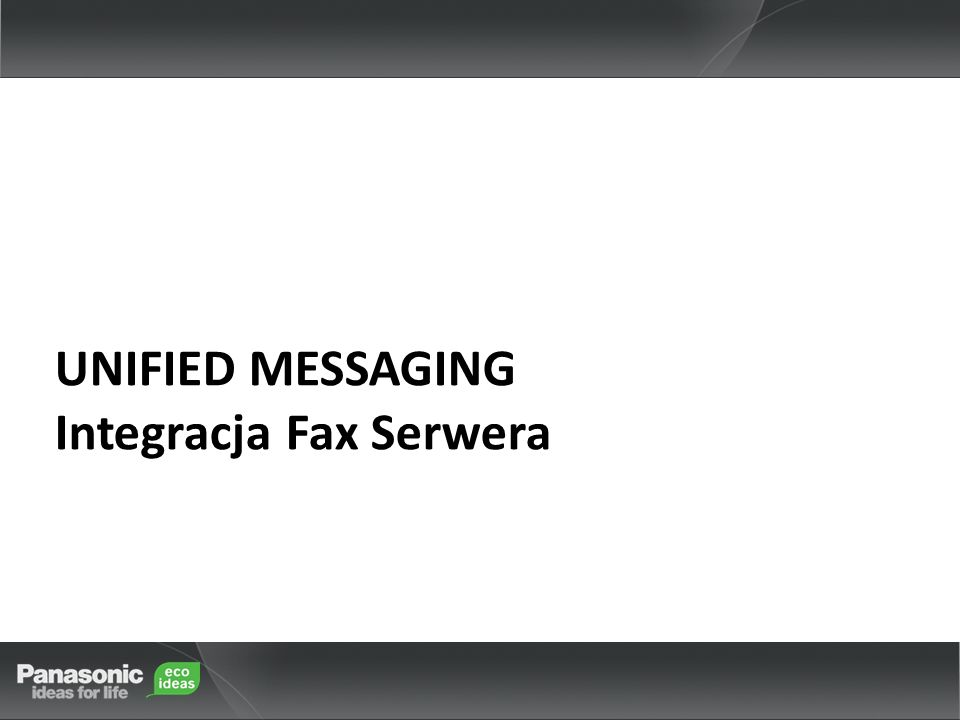 UNIFIED MESSAGING Integracja Fax Serwera