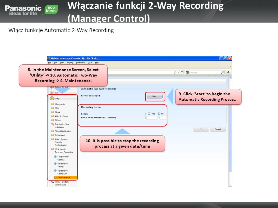 10. It is possible to stop the recording process at a given date/time