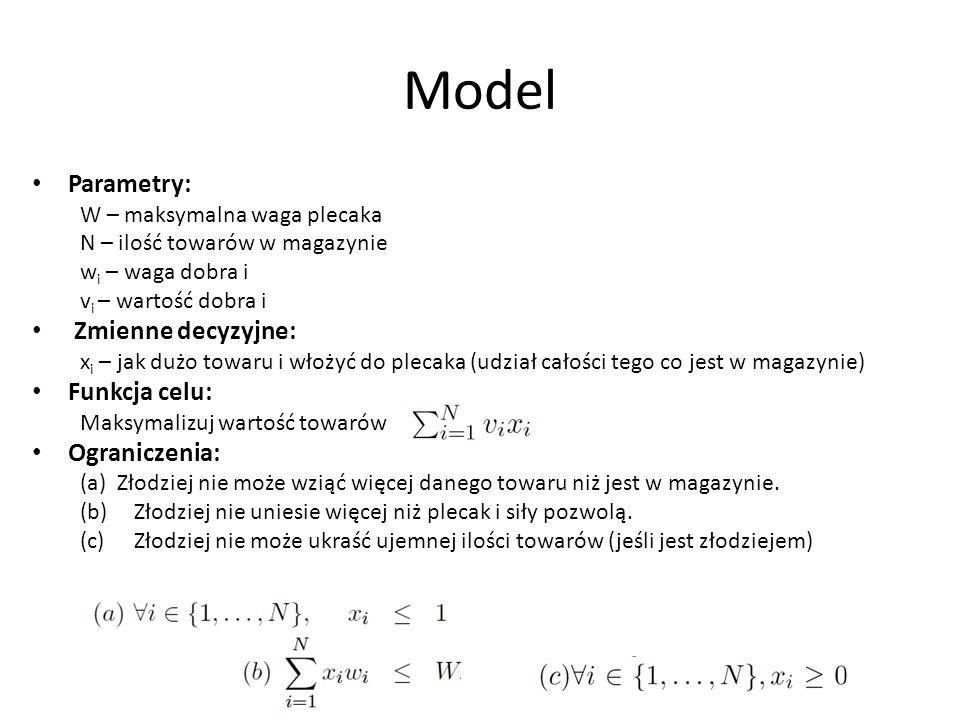 Model Parametry: Zmienne decyzyjne: Funkcja celu: Ograniczenia: