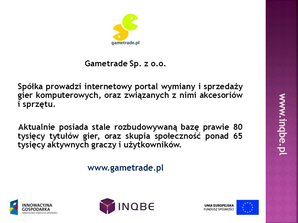 www.inqbe.pl www.gametrade.pl Gametrade Sp. z o.o.