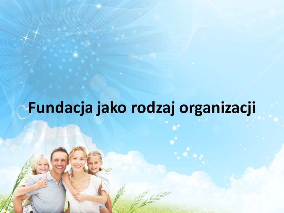 Fundacja jako rodzaj organizacji
