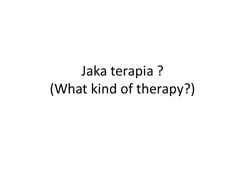 Jaka terapia (What kind of therapy )