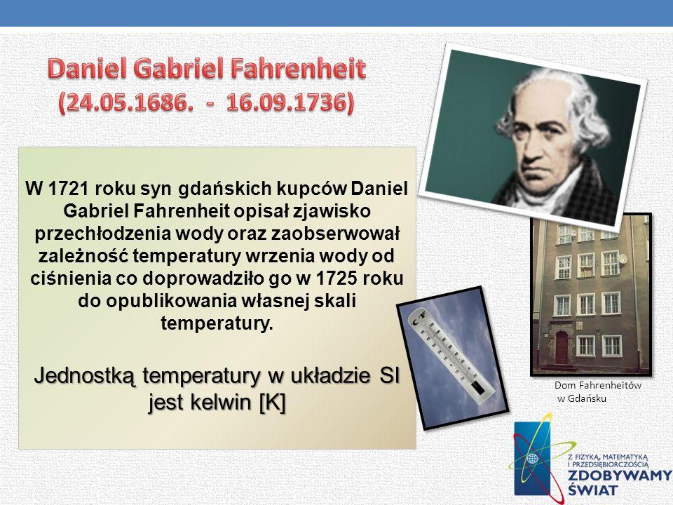 Daniel Gabriel Fahrenheit (24.05.1686. - 16.09.1736)