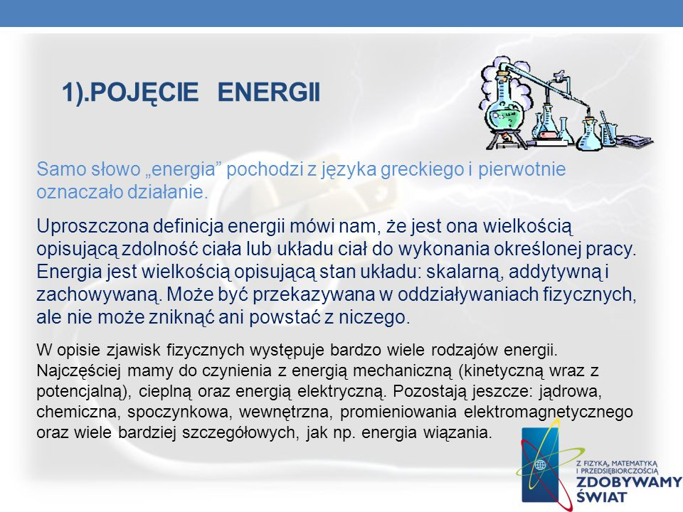 """1).pojęcie EnergiiSamo słowo """"energia pochodzi z języka greckiego i pierwotnie oznaczało działanie."""