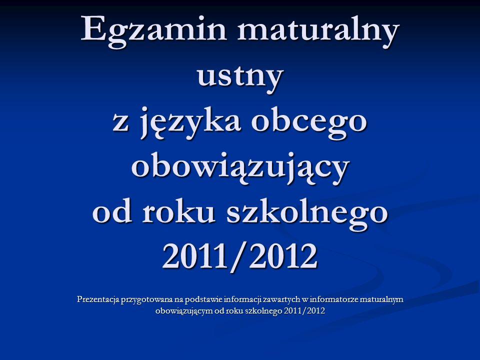 Egzamin maturalny ustny z języka obcego obowiązujący od roku szkolnego 2011/2012