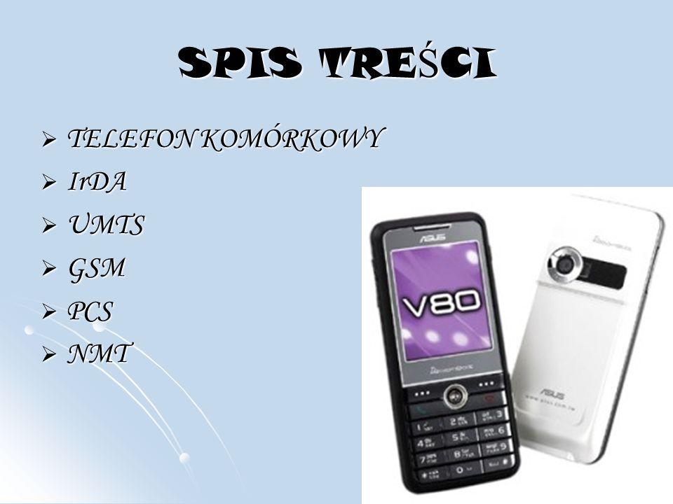 SPIS TREŚCI TELEFON KOMÓRKOWY IrDA UMTS GSM PCS NMT
