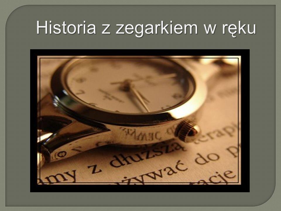 Historia z zegarkiem w ręku