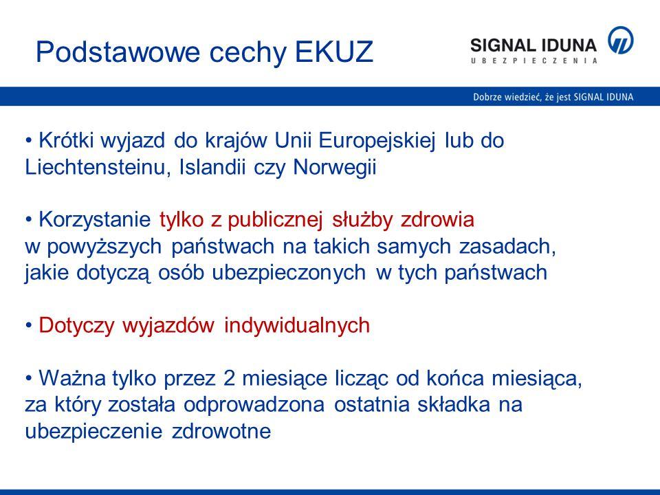 Podstawowe cechy EKUZ Krótki wyjazd do krajów Unii Europejskiej lub do Liechtensteinu, Islandii czy Norwegii.