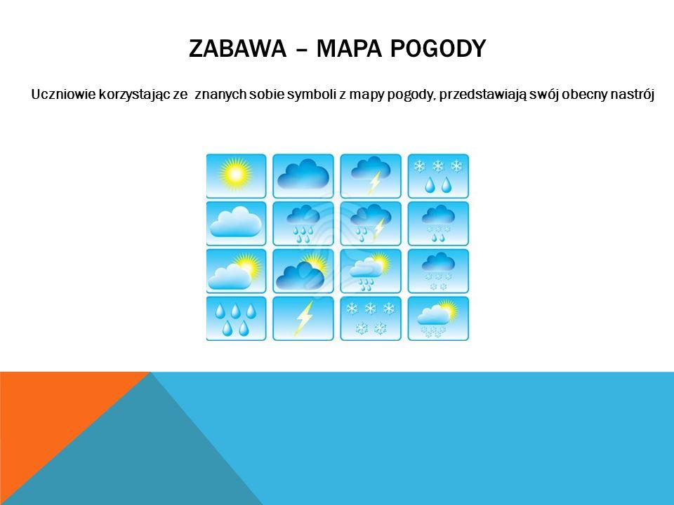 Zabawa – mapa pogodyUczniowie korzystając ze znanych sobie symboli z mapy pogody, przedstawiają swój obecny nastrój.