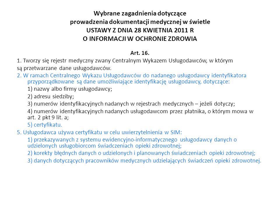 Wybrane zagadnienia dotyczące prowadzenia dokumentacji medycznej w świetle USTAWY Z DNIA 28 KWIETNIA 2011 R O INFORMACJI W OCHRONIE ZDROWIA