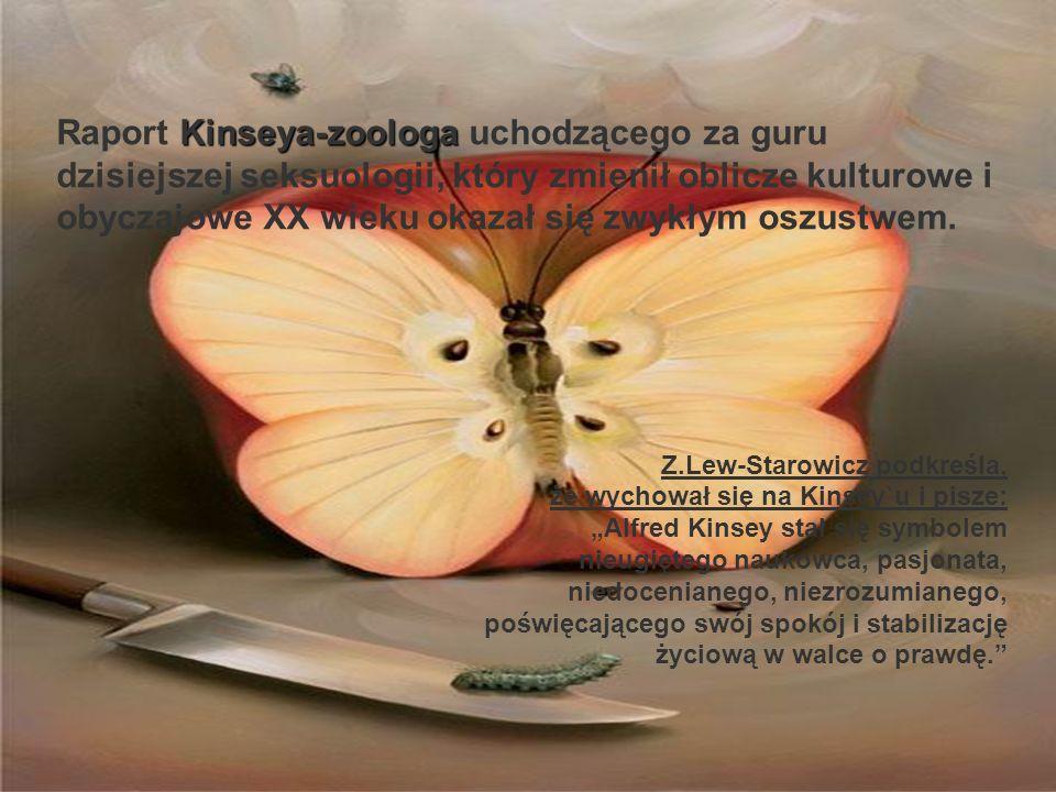 Raport Kinseya-zoologa uchodzącego za guru dzisiejszej seksuologii, który zmienił oblicze kulturowe i obyczajowe XX wieku okazał się zwykłym oszustwem.