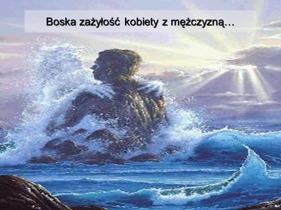 Boska zażyłość kobiety z mężczyzną…