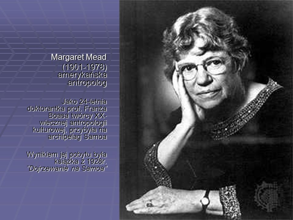 (1901-1978) amerykańska antropolog