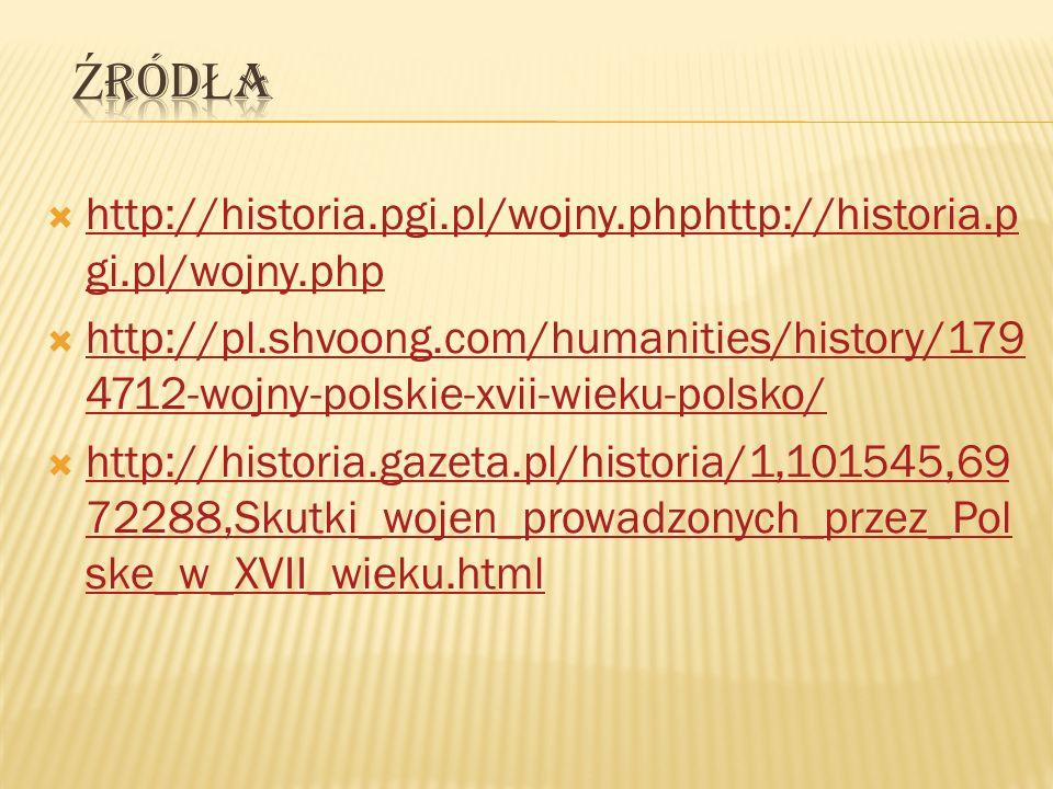 Źródła http://historia.pgi.pl/wojny.phphttp://historia.pgi.pl/wojny.php.