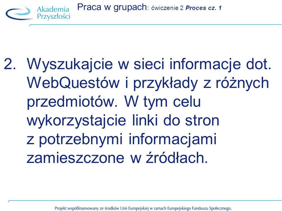 Praca w grupach: ćwiczenie 2 Proces cz. 1