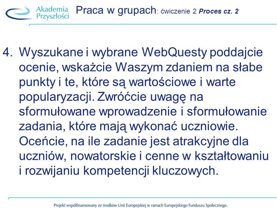 Praca w grupach: ćwiczenie 2 Proces cz. 2