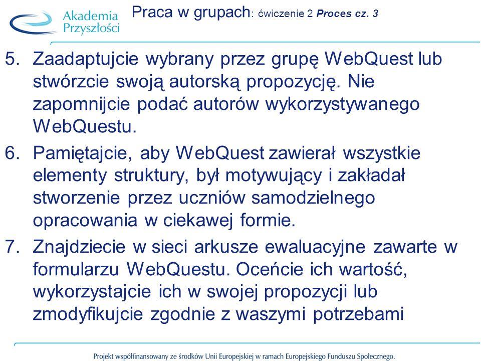 Praca w grupach: ćwiczenie 2 Proces cz. 3