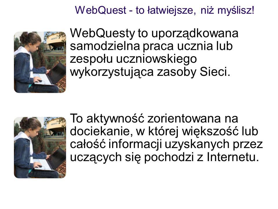 WebQuest - to łatwiejsze, niż myślisz!